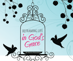 REFRAMING LIFE IN GOD'S GRACE