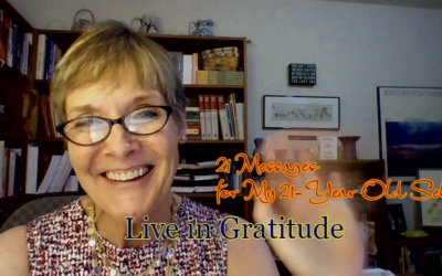 To My 21-Year Old Self: #18 Live in Gratitude